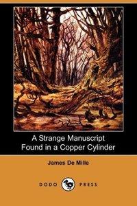 A Strange Manuscript Found in a Copper Cylinder (Dodo Press)