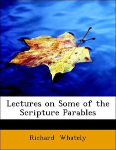 Lectures on Some of the Scripture Parables