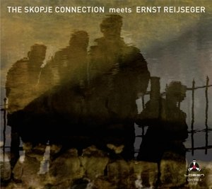 The Skopje Connection meets Ernst Reijseger