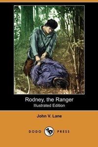 Rodney, the Ranger (Illustrated Edition) (Dodo Press)