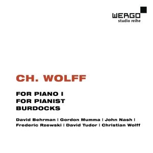 Wolff: For Piano 1,For Pianist,Burdocks