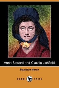 Anna Seward and Classic Lichfield (Dodo Press)