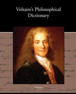 Voltaire s Philosophical Dictionary