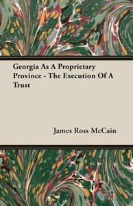 Georgia As A Proprietary Province - The Execution Of A Trust