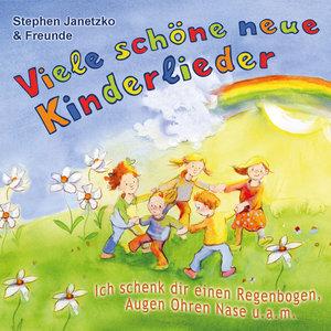 Viele schöne neue Kinderlieder - Ich schenk dir einen Regenbogen