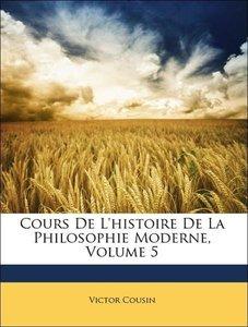 Cours De L'histoire De La Philosophie Moderne, Volume 5