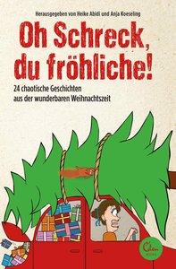 Oh Schreck, Du Fröhliche!
