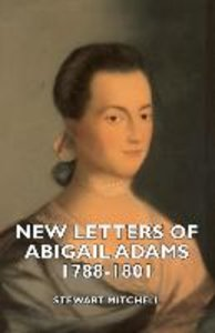 New Letters of Abigail Adams 1788-1801