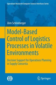 Model-Based Control of Logistics Processes in Volatile Environme