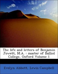 The life and letters of Benjamin Jowett, M.A. : master of Ballio