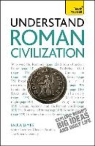 Understand Roman Civilization a Teach Yourself Guide