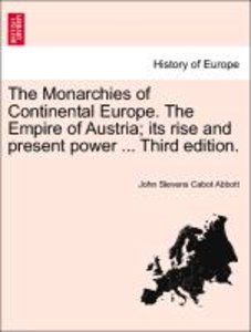 The Monarchies of Continental Europe. The Empire of Austria; its