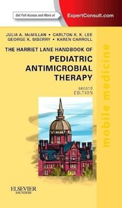 The Harriet Lane Handbook of Pediatric Antimicrobial Therapy