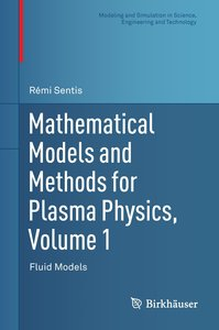 Mathematical Models and Methods for Plasma Physics, Volume 1