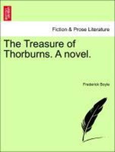 The Treasure of Thorburns. A novel. Vol. II