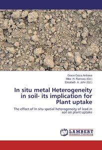 In situ metal Heterogeneity in soil- its implication for Plant u