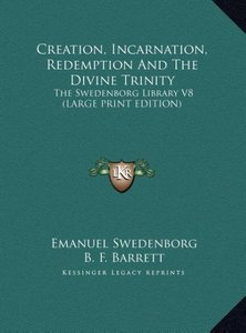 Creation, Incarnation, Redemption And The Divine Trinity