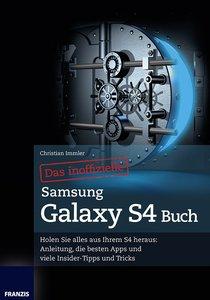 Immler, C: Das inoffizielle Samsung Galaxy S4 Buch