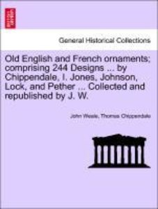 Old English and French ornaments; comprising 244 Designs ... by