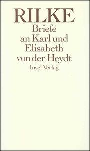 Die Briefe an Karl und Elisabeth von der Heydt 1905 - 1922