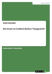 """Die Ironie in Gottfried Kellers """"Sinngedicht"""""""
