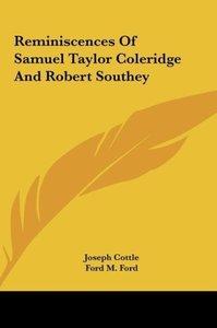 Reminiscences Of Samuel Taylor Coleridge And Robert Southey