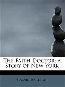 The Faith Doctor; a Story of New York
