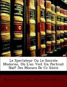 Le Spectateur Ou Le Socrate Moderne, Où L'on Voit Un Portrait Na
