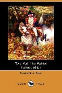 Old Put the Patriot (Illustrated Edition) (Dodo Press)
