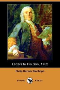 Letters to His Son, 1752 (Dodo Press)