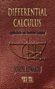 Differential Calculus - With Applications and Numerous Examples