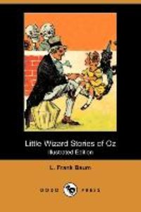 Little Wizard Stories of Oz (Illustrated Edition) (Dodo Press)