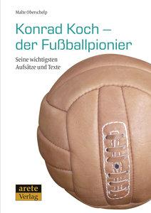 Konrad Koch - der Fußballpionier