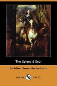The Splendid Spur (Dodo Press)
