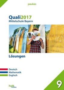 Quali 2017 - Mittelschule Bayern Lösungen. Deutsch, Mathematik,