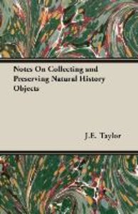 Notes On Collecting and Preserving Natural History Objects