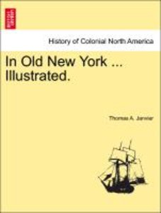 In Old New York ... Illustrated.