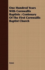 One Hundred Years With Cornwallis Baptists