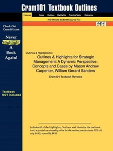 Outlines & Highlights for Strategic Management by Mason Andrew C