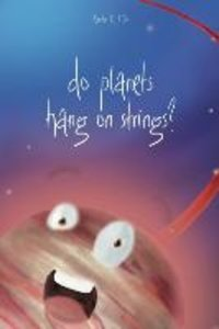 Do Planets Hang on Strings?