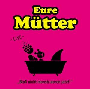 Bloß nicht menstruieren jetzt! - Live