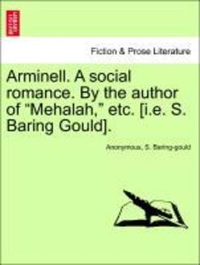 "Arminell. A social romance. By the author of ""Mehalah,"" etc. [i."