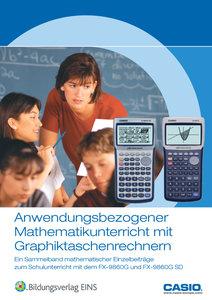 Anwendungsbezogener Mathematikunterricht mit Graphiktaschenrechn