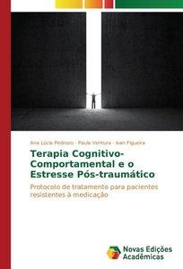 Terapia Cognitivo-Comportamental e o Estresse Pós-traumático