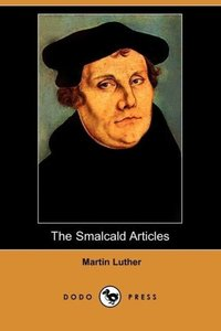 The Smalcald Articles (Dodo Press)