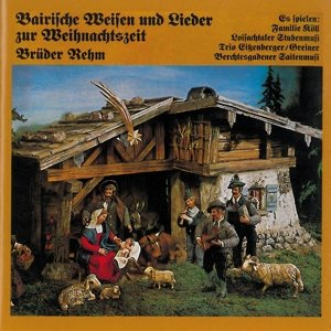 Bairische Weisen+Lieder z.Weihnachtsz