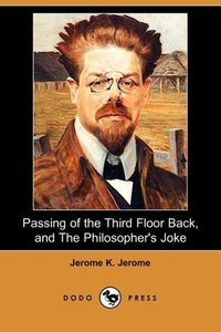 Passing of the Third Floor Back, and the Philosopher's Joke (Dod