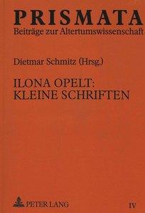 Ilona Opelt: Kleine Schriften