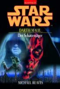 Star Wars Darth Maul. Der Schattenjäger