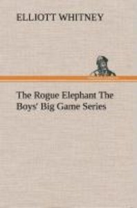 The Rogue Elephant The Boys' Big Game Series